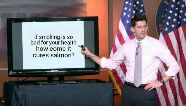 if-smoking-is-so-bad-for-your-health-how-come-it-cures-salmon-Ze7Xs.jpg